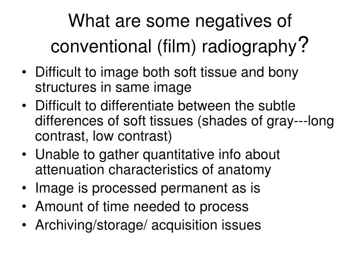 What are some negatives of conventional film radiography