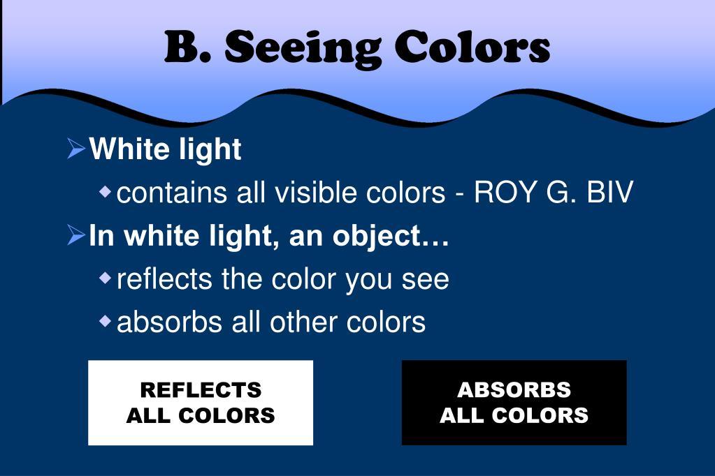 B. Seeing Colors