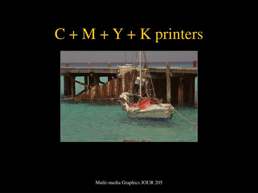 C + M + Y + K printers