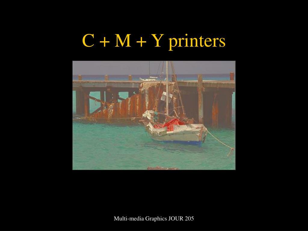 C + M + Y printers