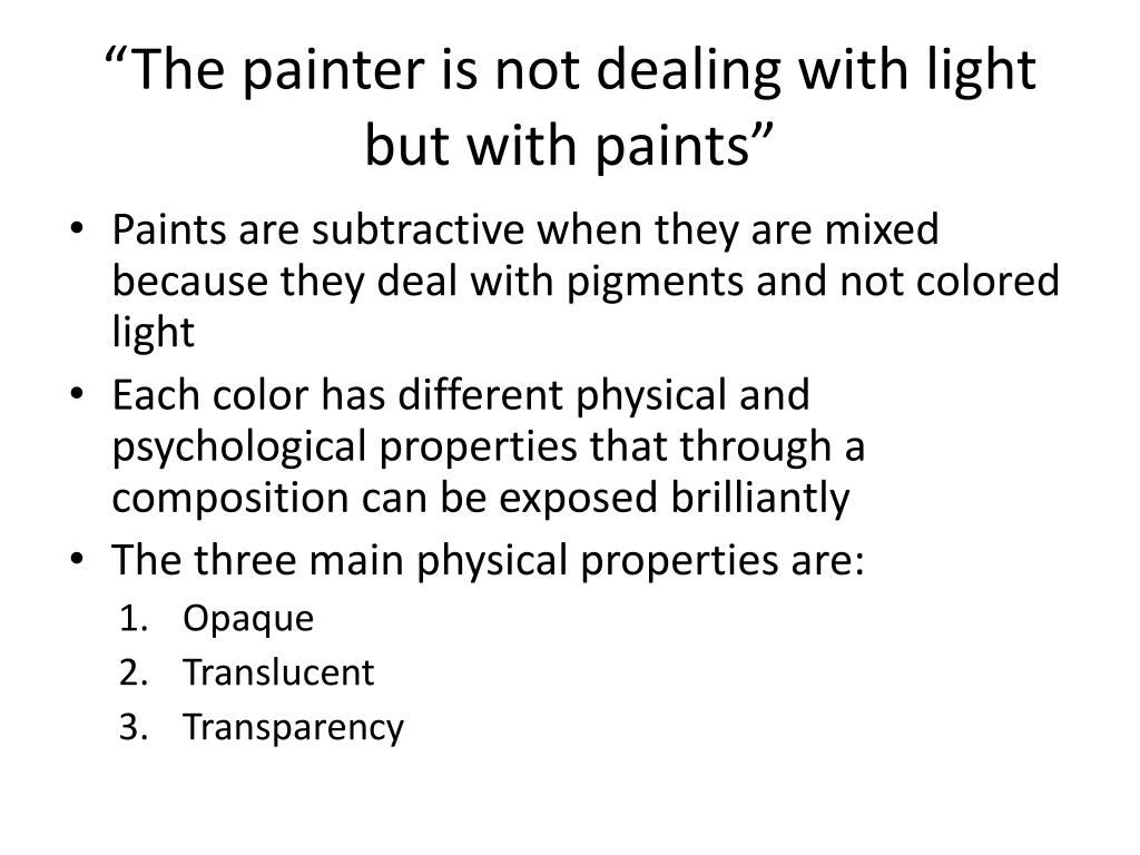 """The painter is not dealing with light but with paints"""