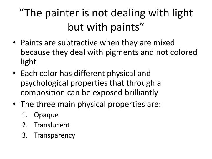 The painter is not dealing with light but with paints