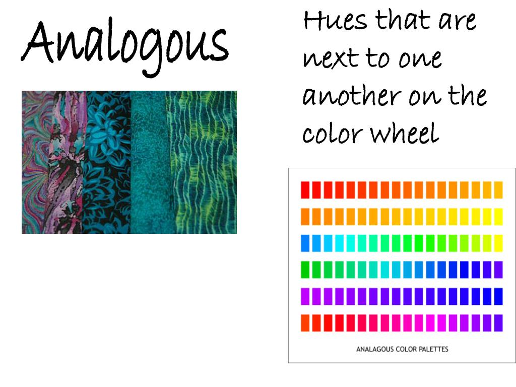 Hues that are next to one another on the color wheel