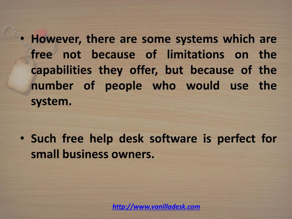 However, there are some systems which are free not because of limitations on the capabilities they offer, but because of the number of people who would use the system.