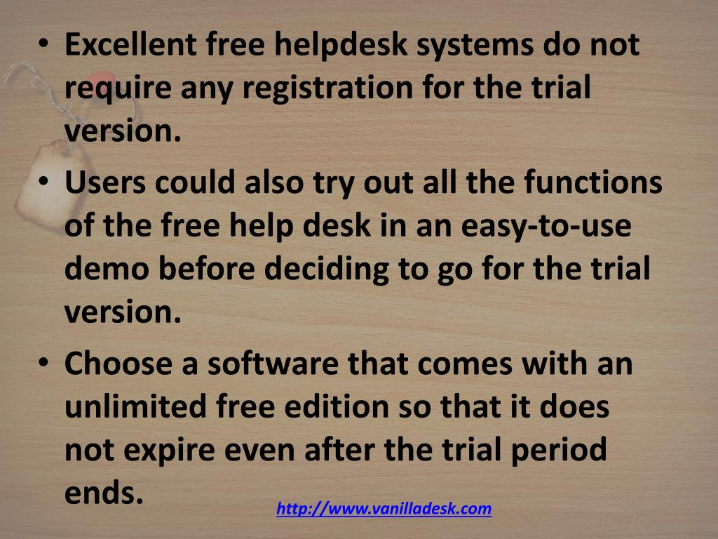 Excellent free helpdesk systems do not require any registration for the trial version.