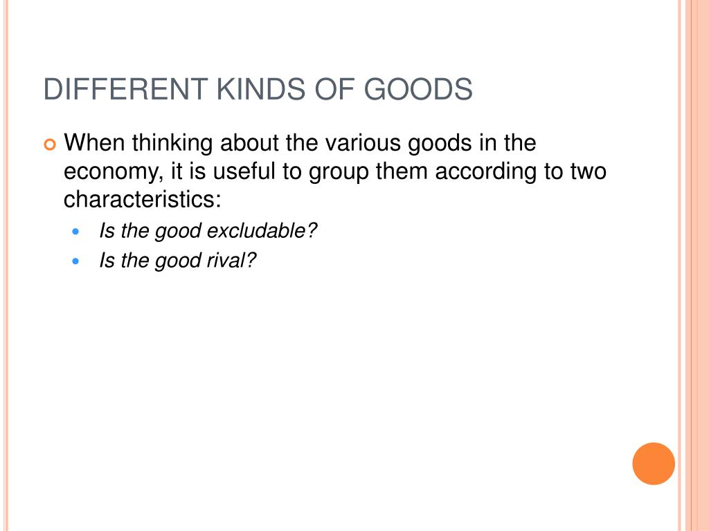 DIFFERENT KINDS OF GOODS
