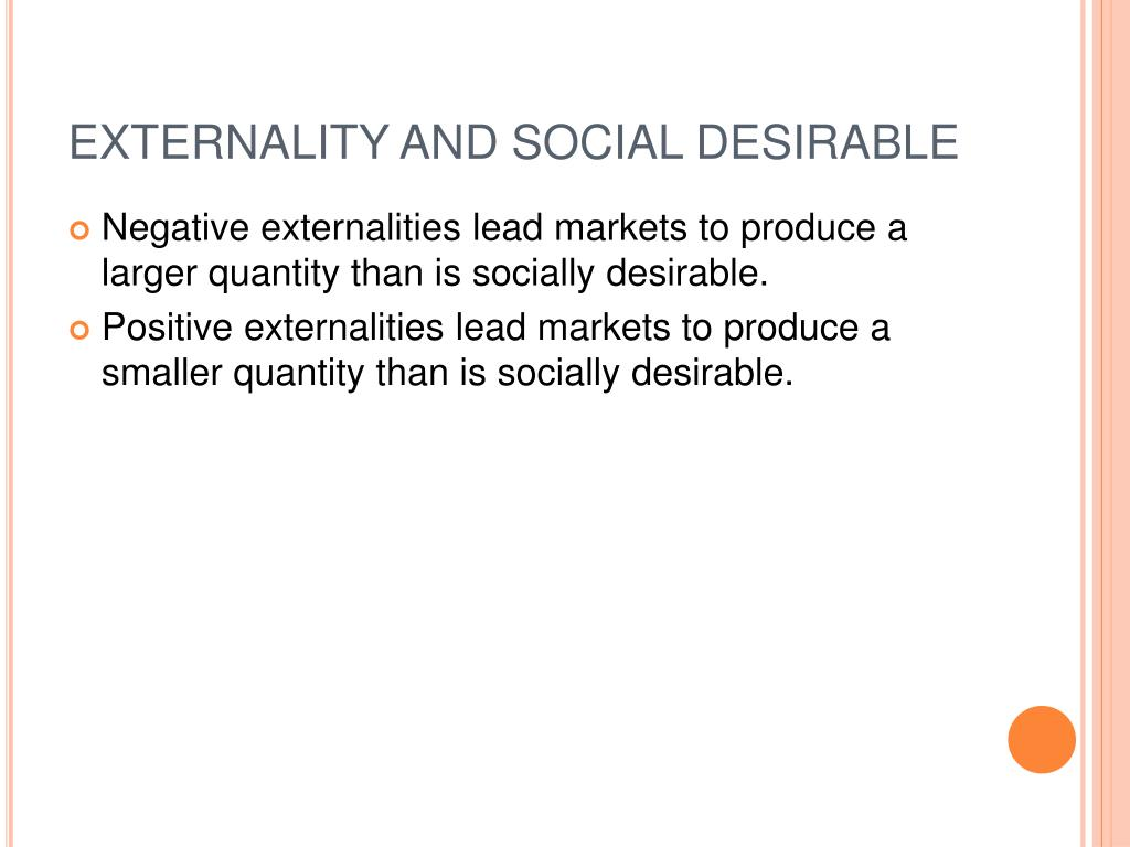 EXTERNALITY AND SOCIAL DESIRABLE