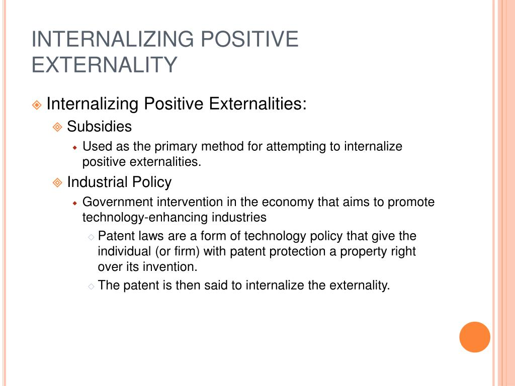 INTERNALIZING POSITIVE EXTERNALITY