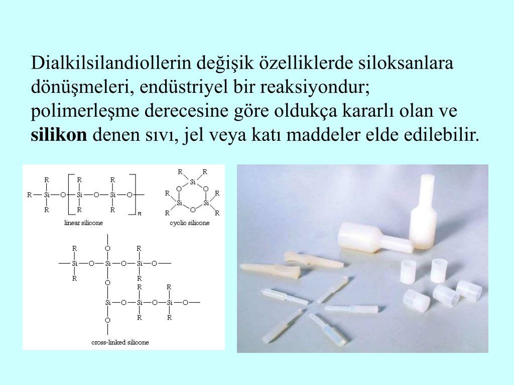 Dialkilsilandiollerin değişik özelliklerde siloksanlara dönüşmeleri, endüstriyel bir reaksiyondur; polimerleşme derecesine göre oldukça kararlı olan ve