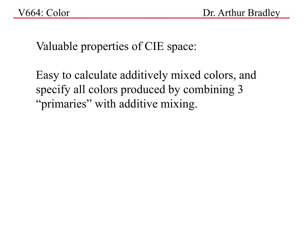 Valuable properties of CIE space: