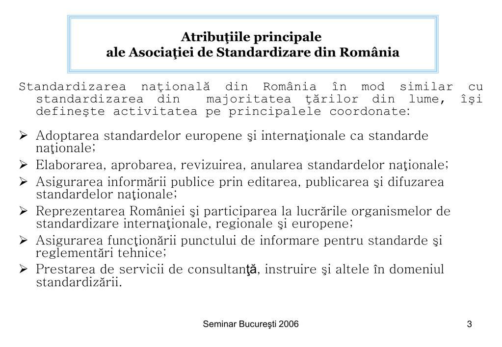 Atribuţiile principale ale Asociaţiei de Standardizare din România