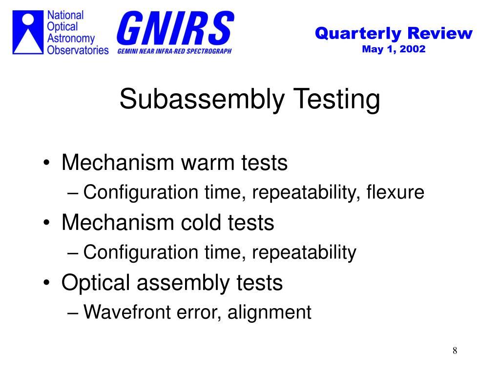 Subassembly Testing