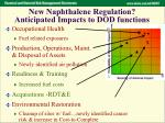 new naphthalene regulation anticipated impacts to dod functions