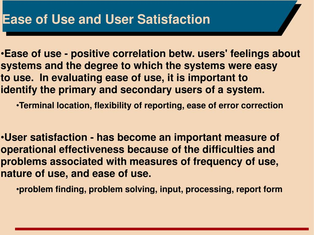 Ease of Use and User Satisfaction