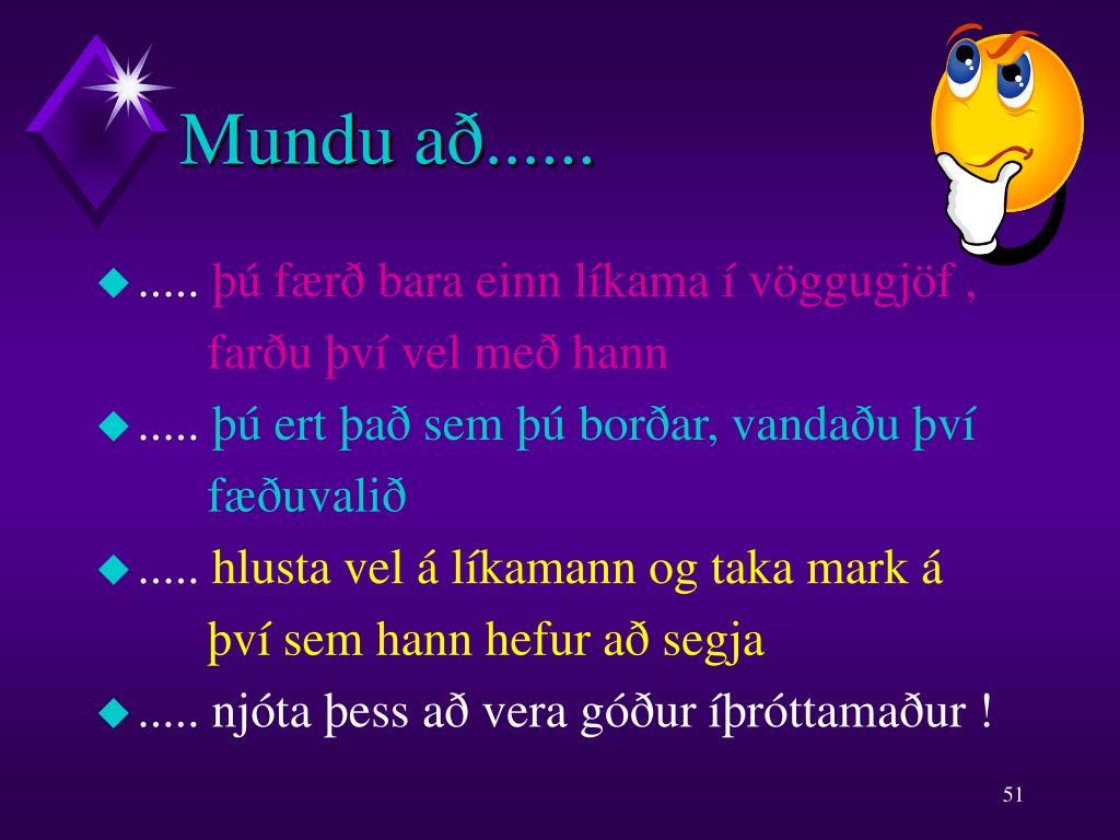 Mundu að......