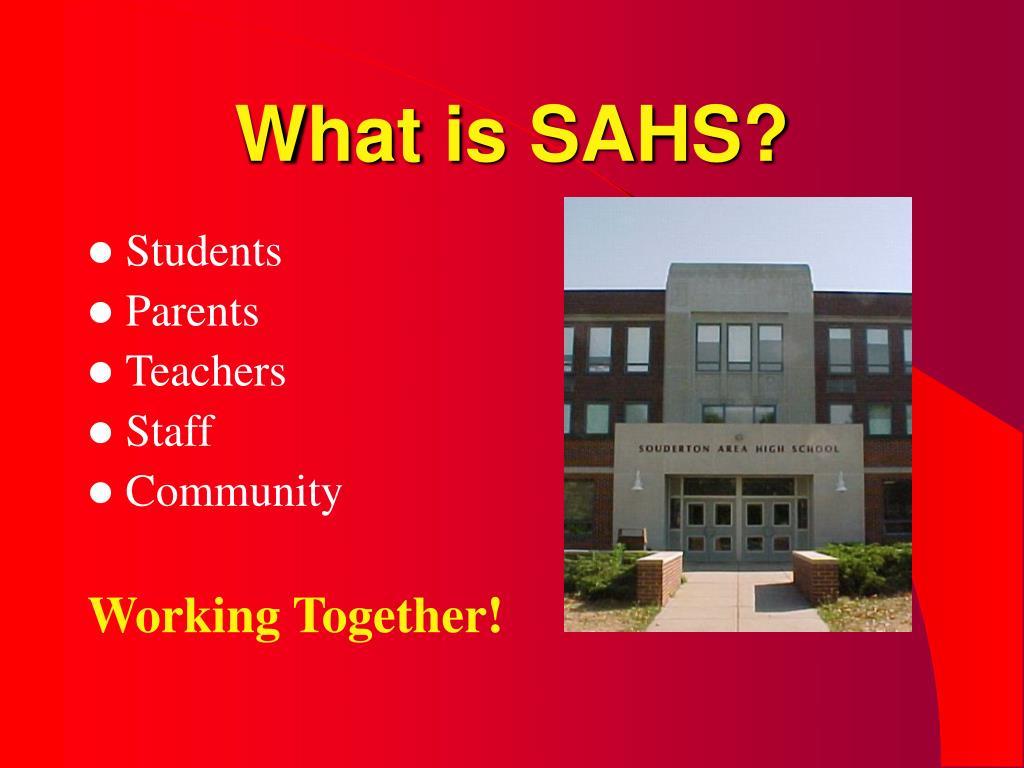 What is SAHS?