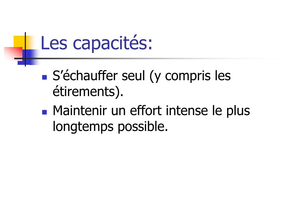 Les capacités: