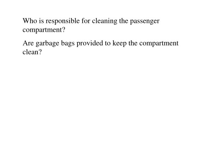 Who is responsible for cleaning the passenger compartment?