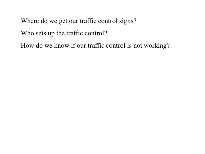 Where do we get our traffic control signs?