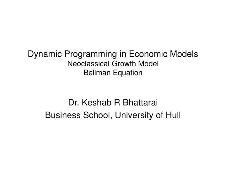 Dynamic programming in economic models neoclassical growth model bellman equation