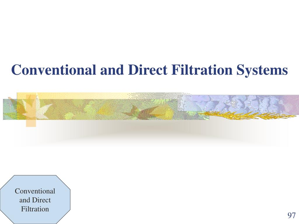 Conventional and Direct Filtration Systems