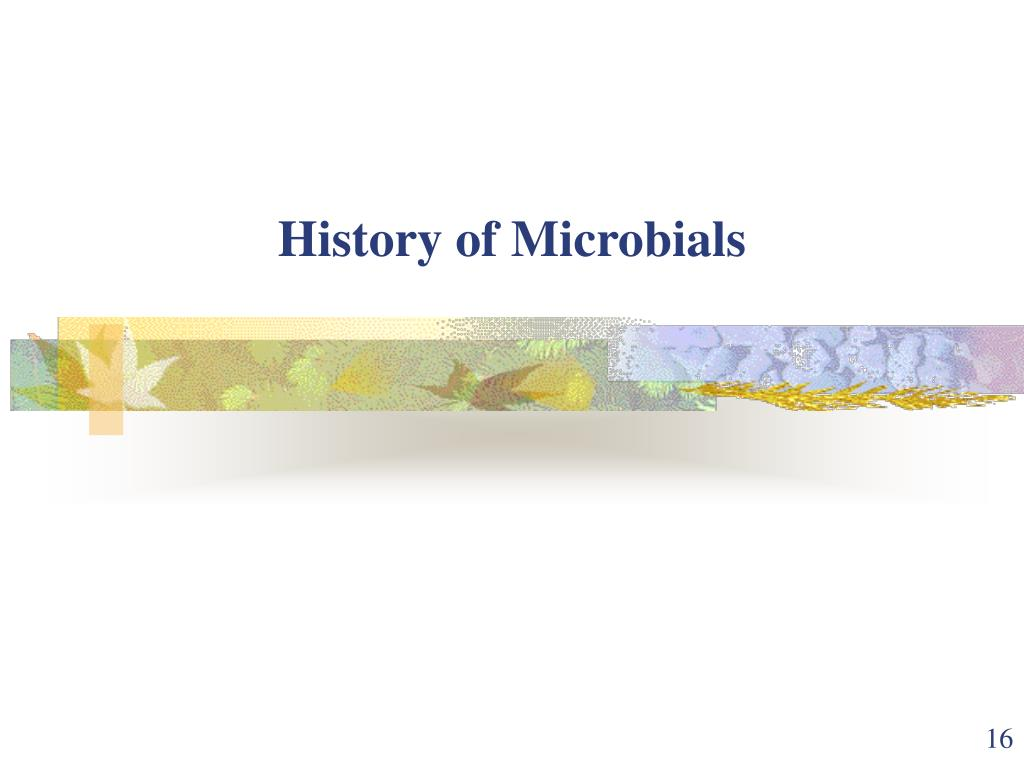 History of Microbials
