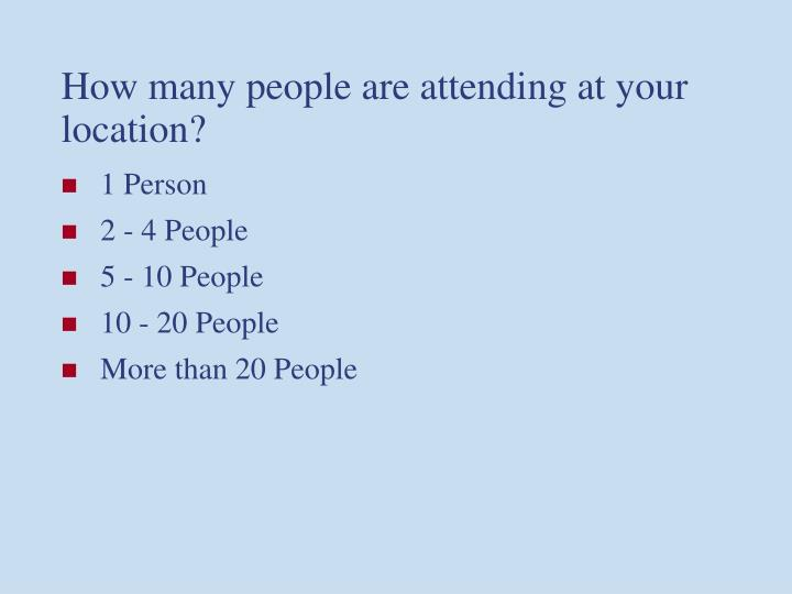How many people are attending at your location l.jpg