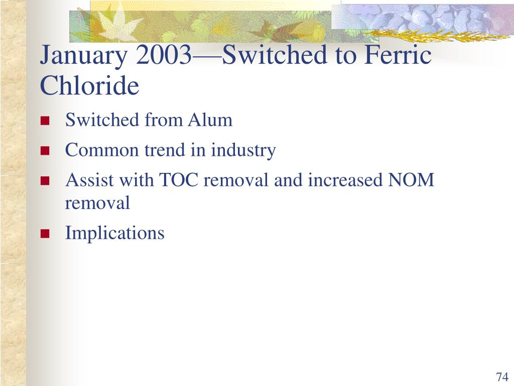 January 2003—Switched to Ferric Chloride