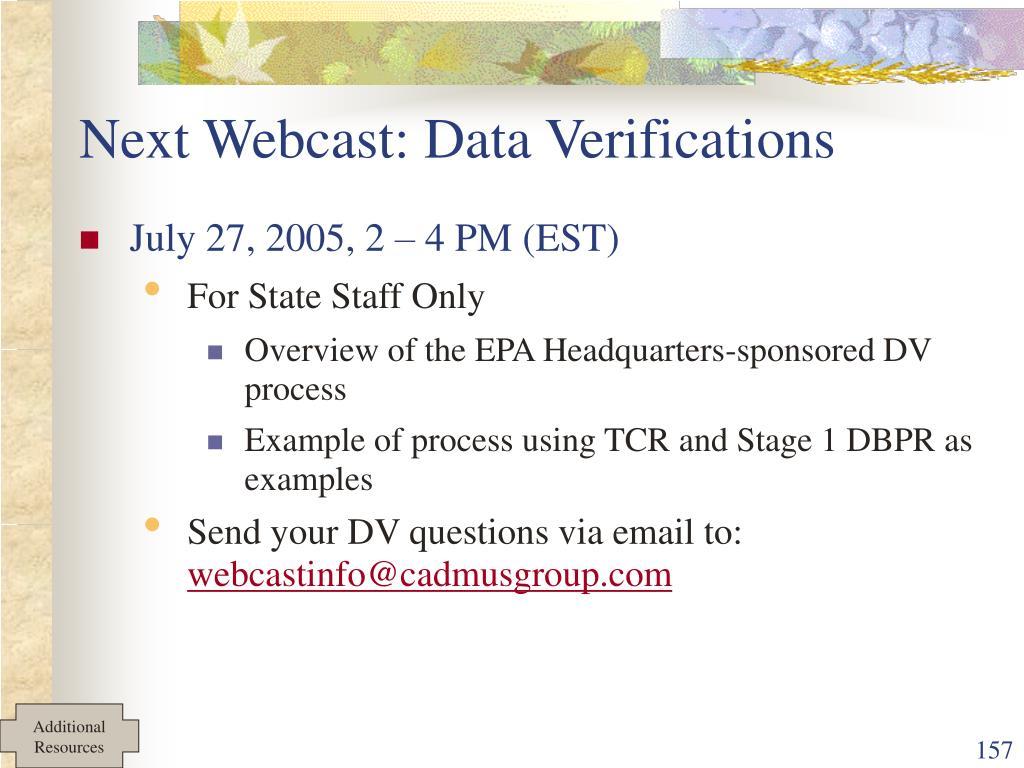 Next Webcast: Data Verifications