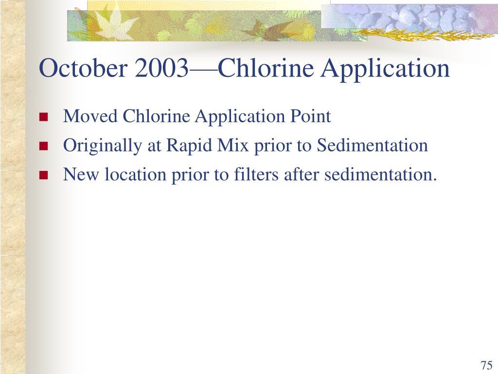 October 2003—Chlorine Application