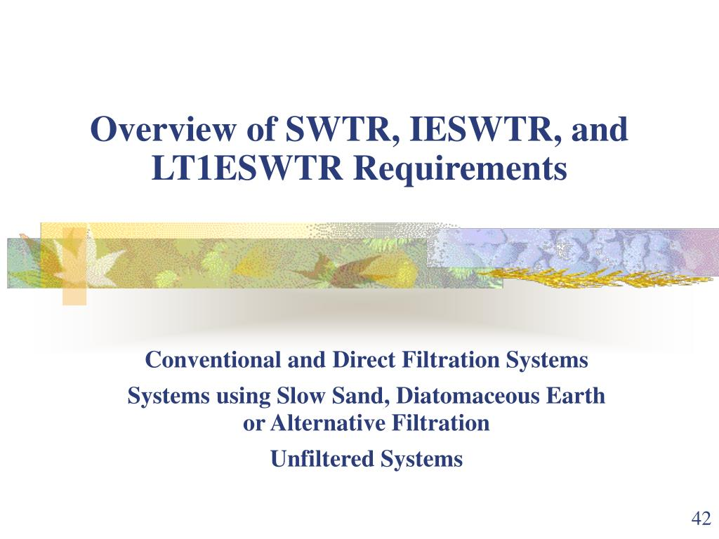 Overview of SWTR, IESWTR, and LT1ESWTR Requirements