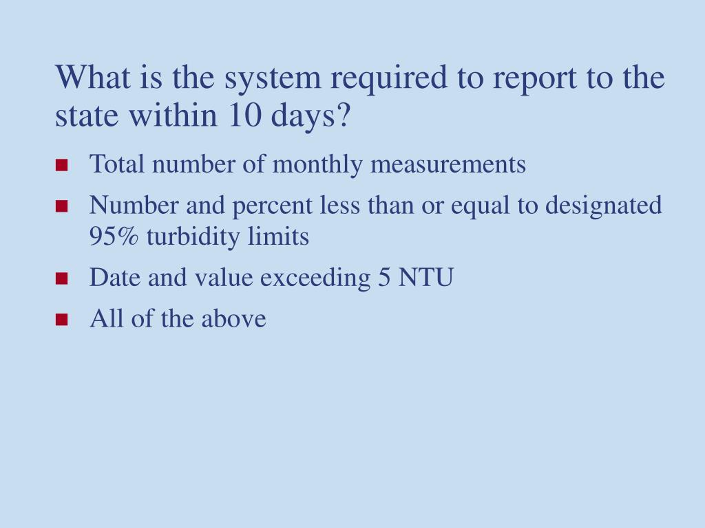 What is the system required to report to the state within 10 days?