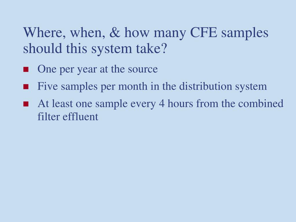 Where, when, & how many CFE samples should this system take?