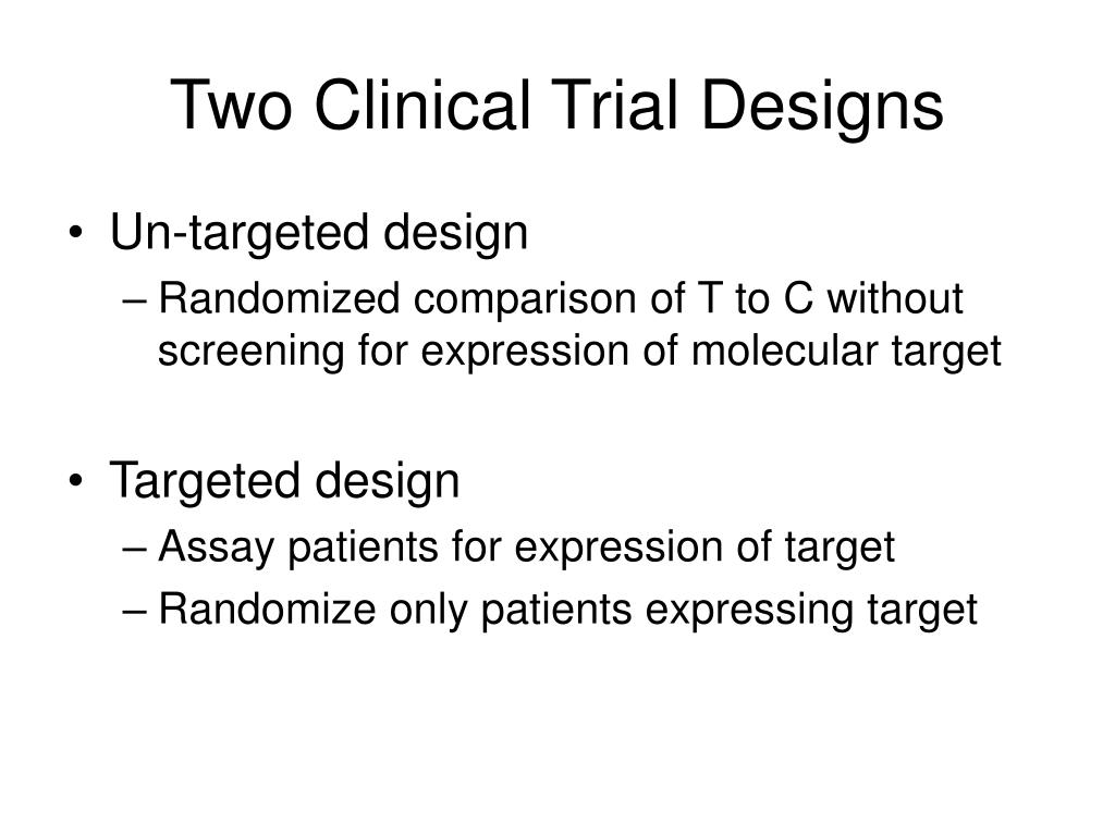 Two Clinical Trial Designs