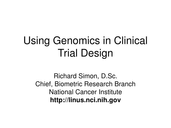 Using genomics in clinical trial design