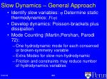 slow dynamics general approach