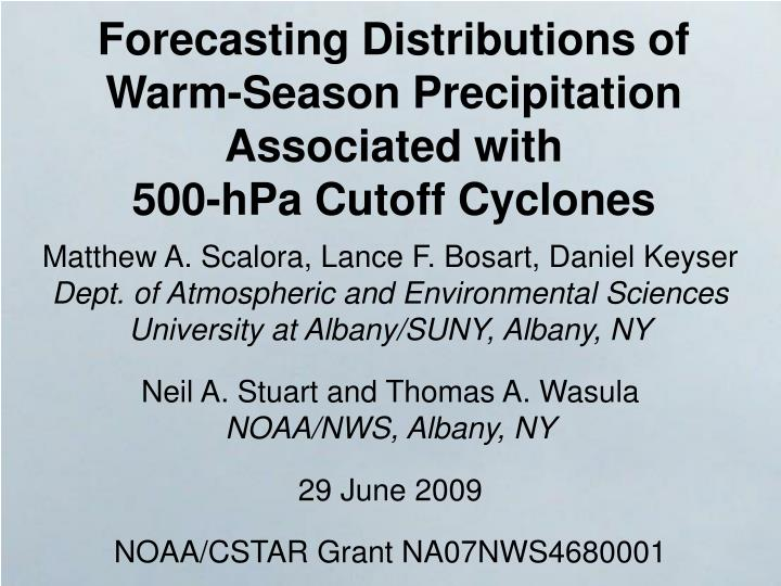 Forecasting distributions of warm season precipitation associated with 500 hpa cutoff cyclones l.jpg