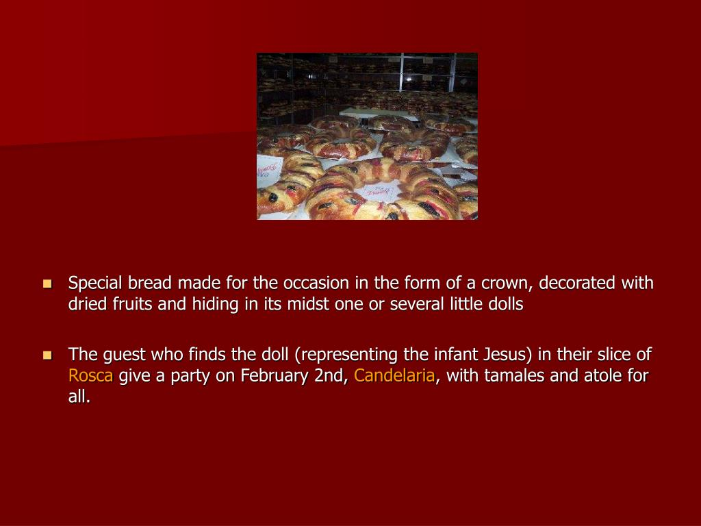 Special bread made for the occasion in the form of a crown, decorated with dried fruits and hiding in its midst one or several little dolls