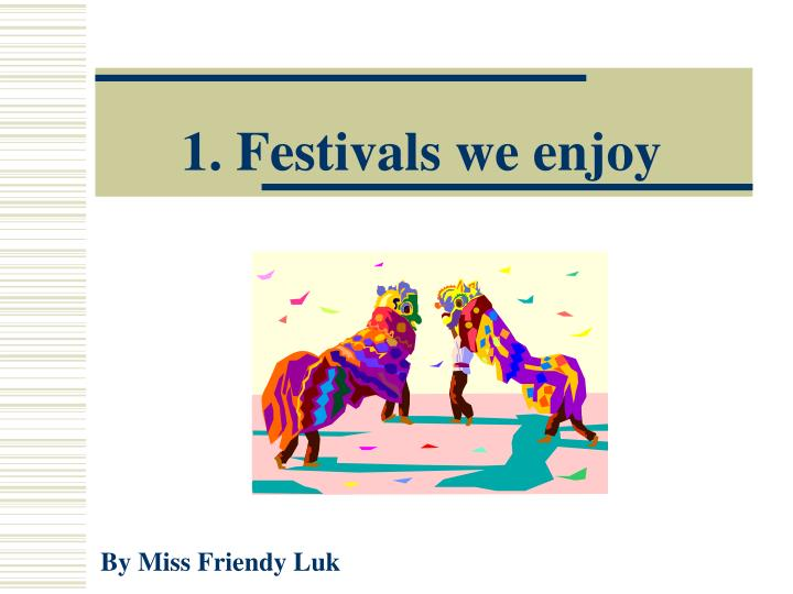 1 festivals we enjoy