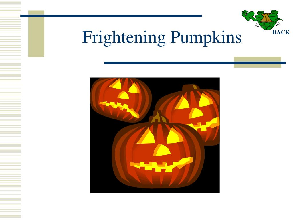 Frightening Pumpkins