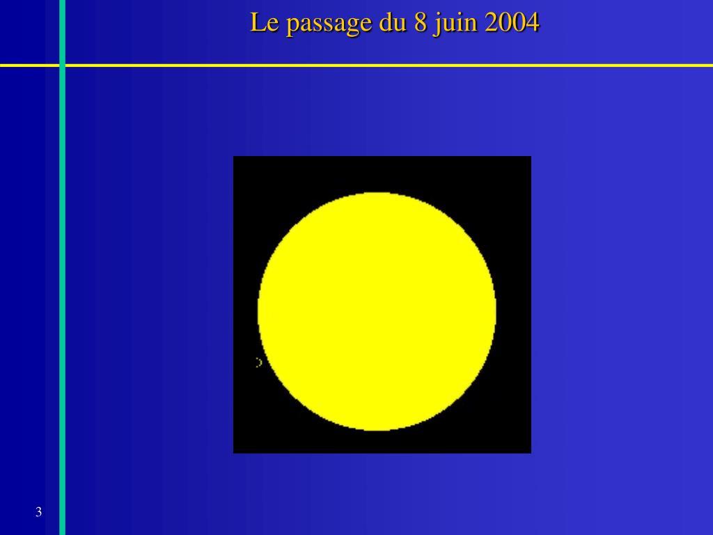 Le passage du 8 juin 2004