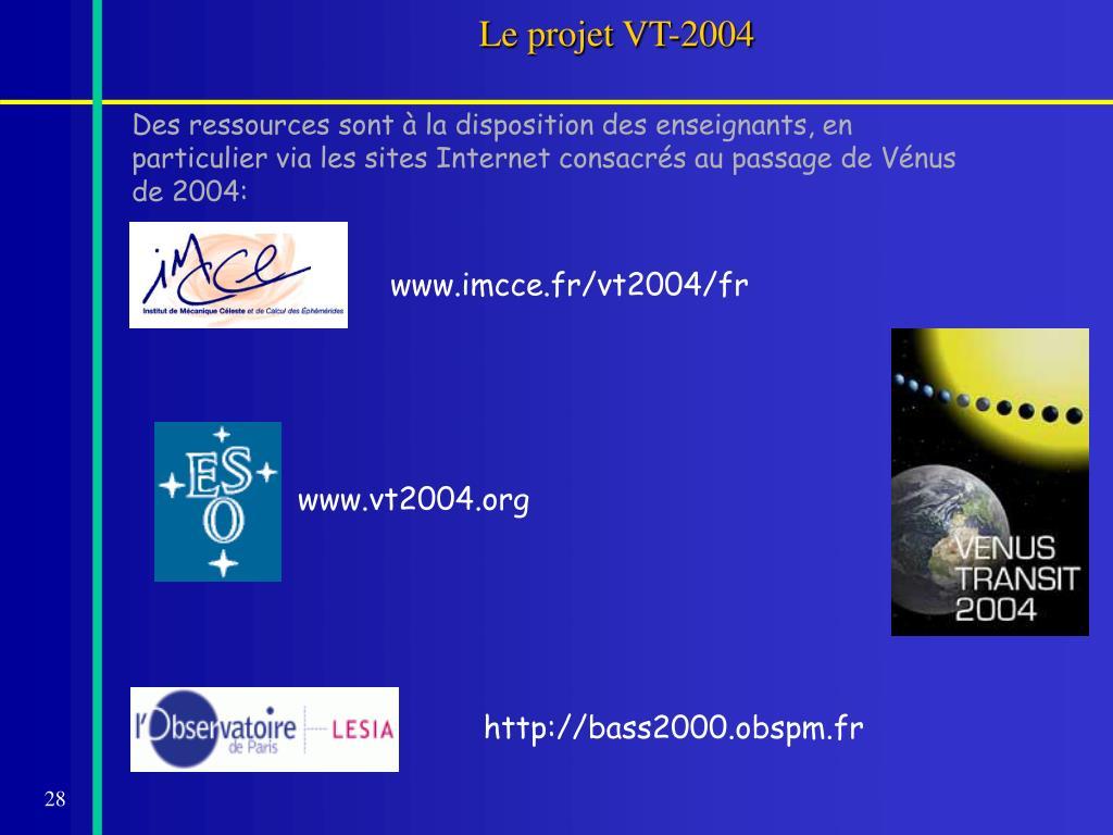 Le projet VT-2004