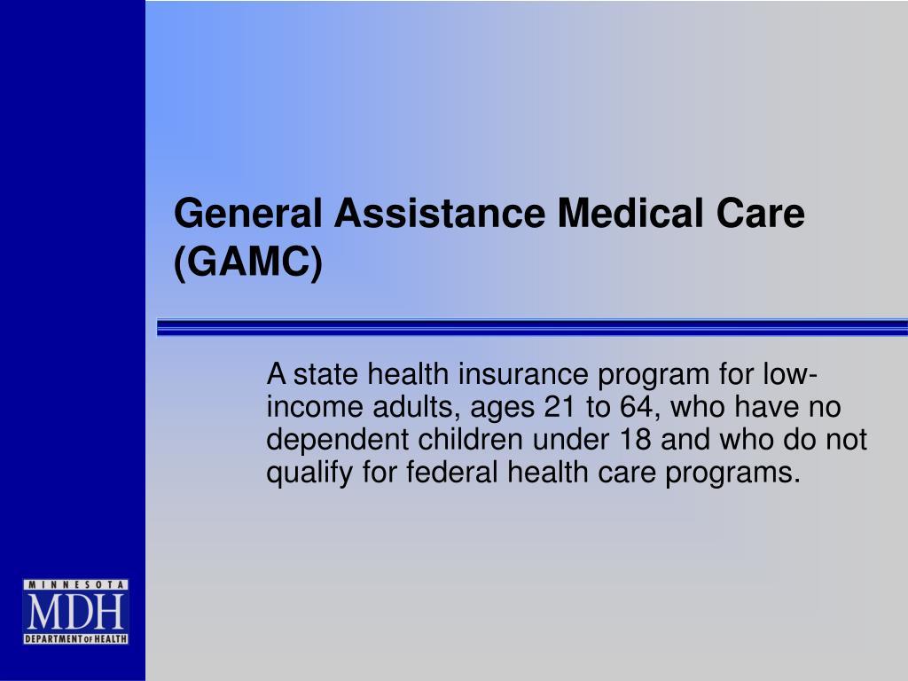 General Assistance Medical Care (GAMC)