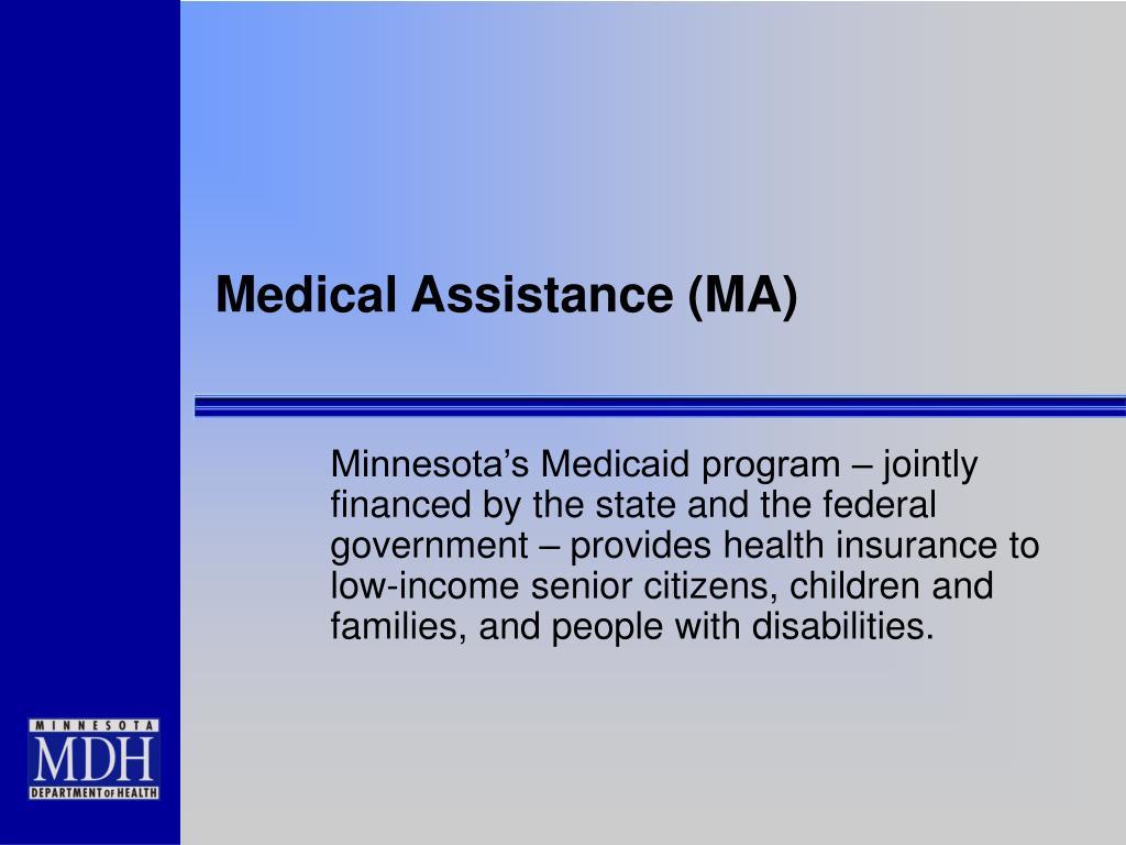 Medical Assistance (MA)