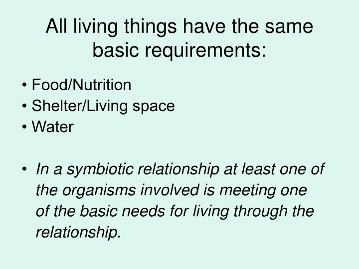 All living things have the same basic requirements