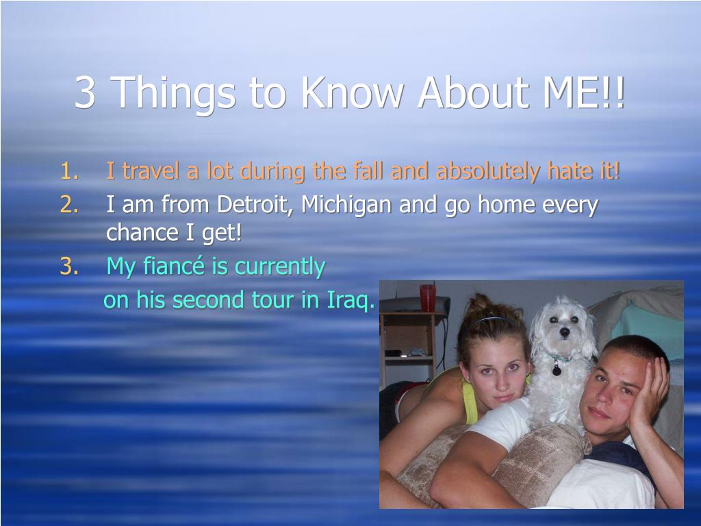 3 Things to Know About ME!!