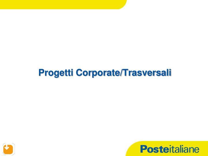 Progetti Corporate/Trasversali