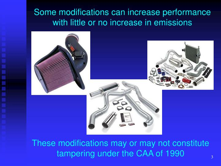 Some modifications can increase performance with little or no increase in emissions