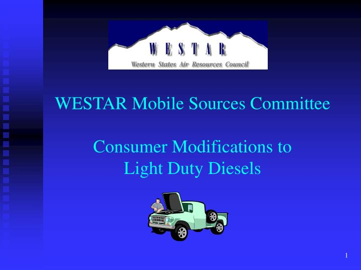 Westar mobile sources committee consumer modifications to light duty diesels