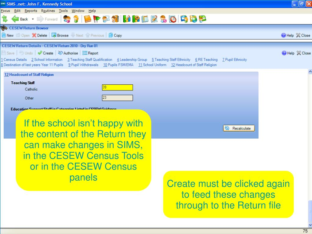 If the school isn't happy with the content of the Return they can make changes in SIMS, in the CESEW Census Tools or in the CESEW Census panels